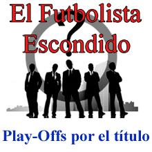 El Futbolista Escondido Play-Offs