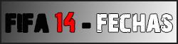 FIFA 14 - Fechas
