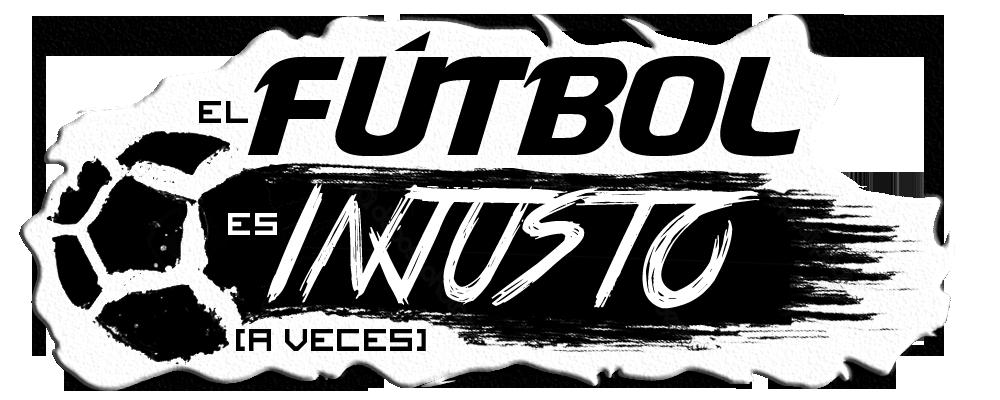 El Fútbol es Injusto… a Veces